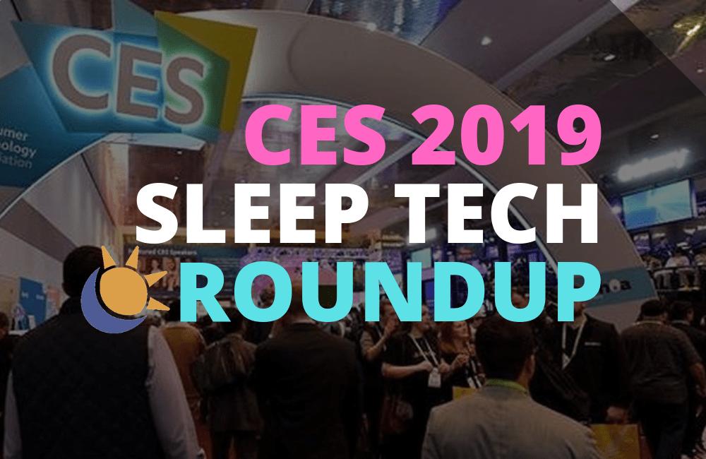 CES 2019 SLEEP TECH ROUNDUP